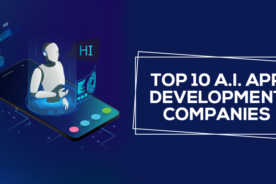 Top 10 A.I. App Development Companies