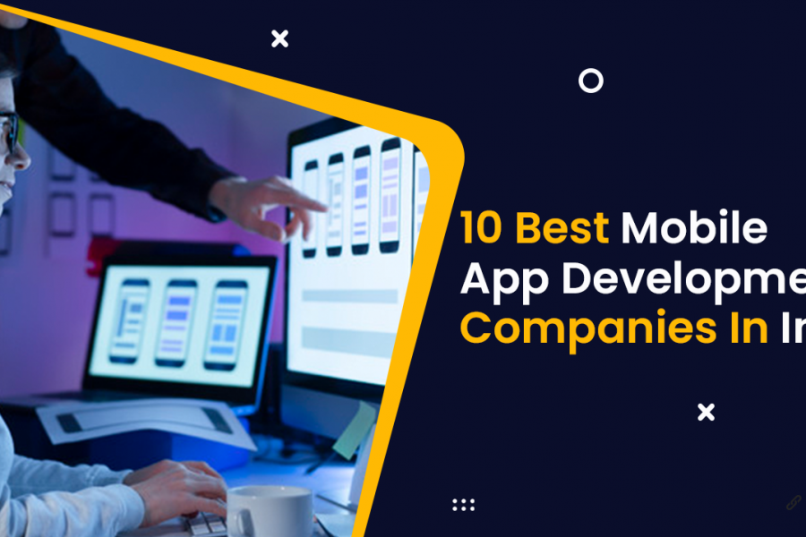 10 Best Mobile App Development Companies In India