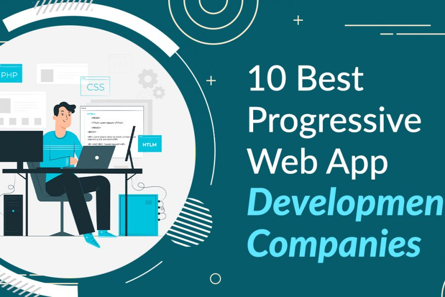 10 Best Progressive Web App Development Companies