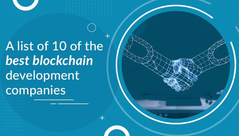 A List Of 10 Of The Best Blockchain Development Companies
