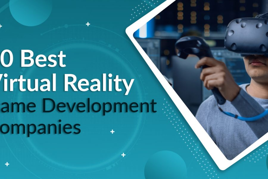 10 Best Virtual Reality Game Development Companies