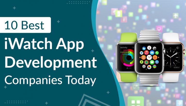 10 Best iWatch App Development Companies Today