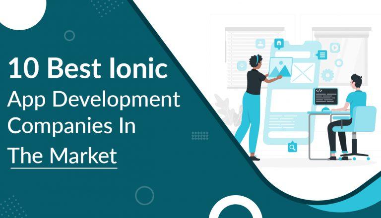 10 Best Ionic App Development Companies In The Market
