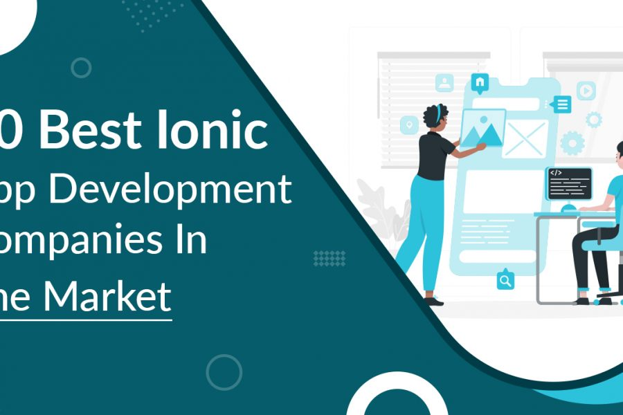 10 Best Ionic App Development Companies In The Market
